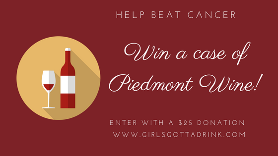 Do good and win a chance at a case of amazing Piemontese wine at https://girlsgottadrink.com/beat-cancer-piedmont-wine-fundraiser/